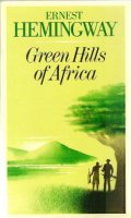 Green Hills of Africa / Зеленые холмы Африки